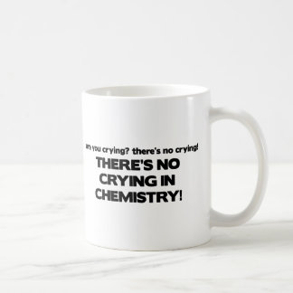 No Crying in Chemistry Coffee Mug