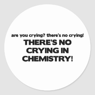 No Crying in Chemistry Round Sticker