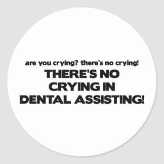 No Crying in Dental Assisting Round Sticker