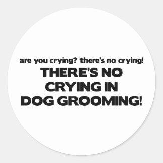 No Crying in Dog Groomer Round Sticker