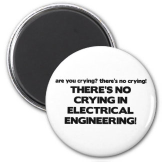 No Crying in Electrical Engineering Magnet