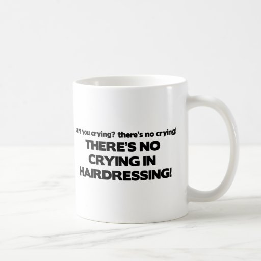 No Crying in Hairdressing Mugs