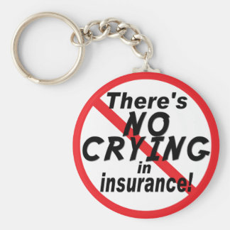 No Crying In Insurance Keychain