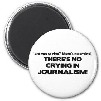No Crying in Journalism Fridge Magnet