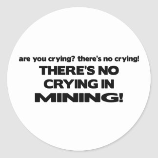 No Crying in Mining Round Sticker