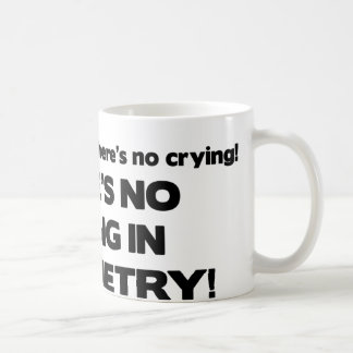 No Crying in Optometry Coffee Mug