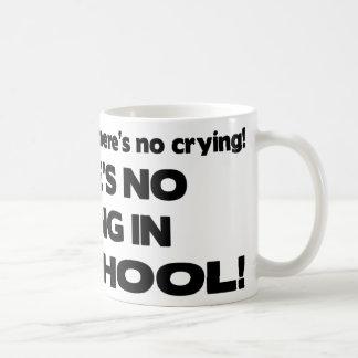 No Crying in Preschool Coffee Mugs