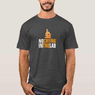 No Crying In The Lab  T-shirt