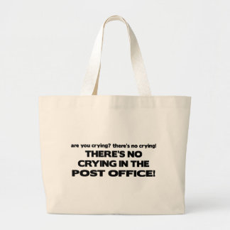 No Crying in the Post Office Large Tote Bag