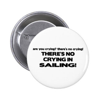 No Crying - Sailing 2 Inch Round Button