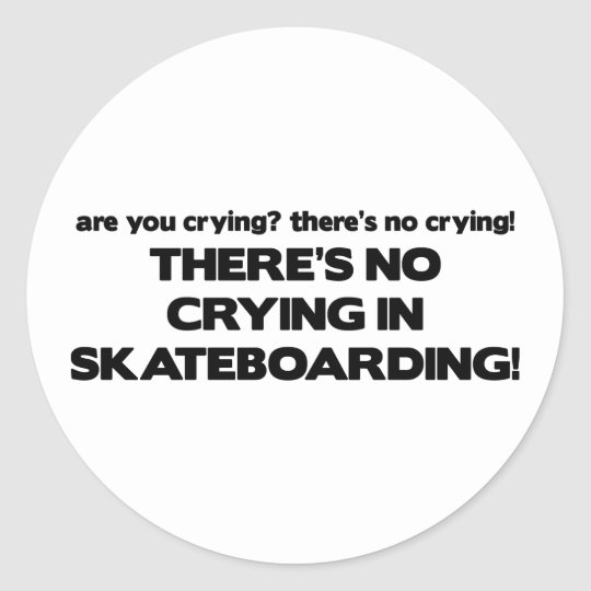 No Crying - Skateboarding Classic Round Sticker