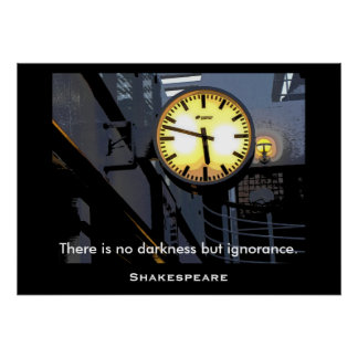 No darkness but ignorance - Shakespeare quote Poster
