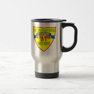 No Day Off Retired Travel Mug