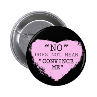 """No"" Does Not Mean ""Convince Me"" Button"