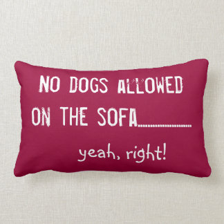 No Dogs Allowed Lumbar Pillow