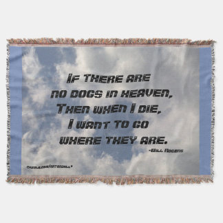 NO DOGS IN HEAVEN-WILL ROGERS THROW BLANKET