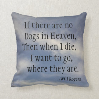 NO DOGS IN HEAVEN WILL ROGERS THROW PILLOW