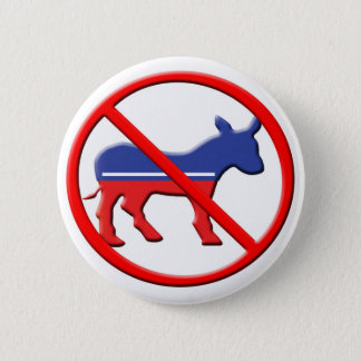 No Donkey Political Buttons - Anti-Democrat
