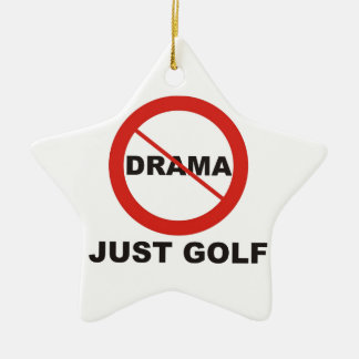 No Drama Just Golf Ceramic Star Ornament