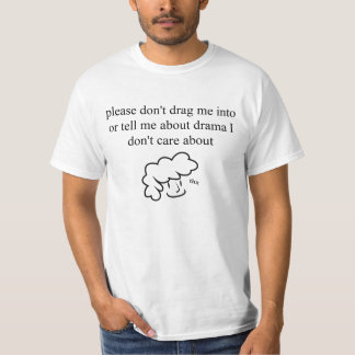 No Drama, Please T-Shirt