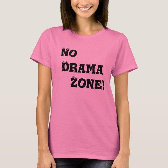 No Drama, Zone! T-Shirt