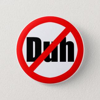 """""""No Duh"""" Button"""