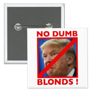 No Dumb Blonds Button