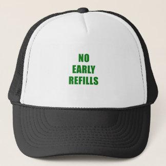 No Early Refills Trucker Hat