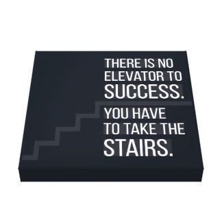 No elevator to success - Motivational Quote Canvas Print