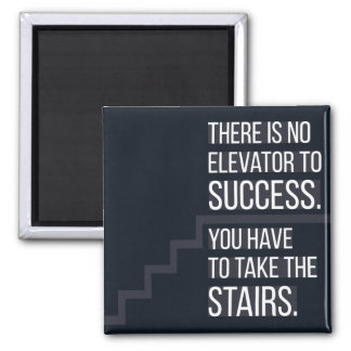No elevator to success - Motivational Quote Magnet