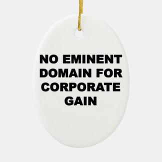 No Eminent Domain for Corporate Gain Ceramic Ornament