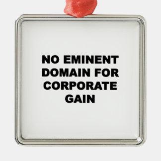No Eminent Domain for Corporate Gain Metal Ornament