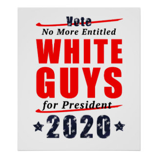 No Entitled White Guys for President 2020 Campaign Poster