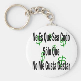 No Es Que Sea Codo Solo Que No Me Gusta Gastar Basic Round Button Keychain