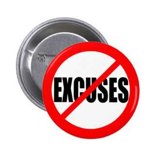 """NO EXCUSES"" 2 INCH ROUND BUTTON"