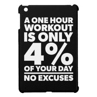 No Excuses - A One Our Workout Is 4% Of Your Day iPad Mini Case