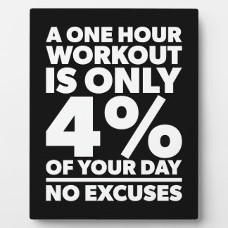 No Excuses - A One Our Workout Is 4% Of Your Day Plaque