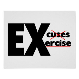 No Excuses Just Exercise Poster