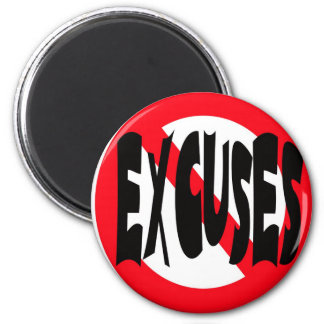 NO EXCUSES WHITE 2 INCH ROUND MAGNET