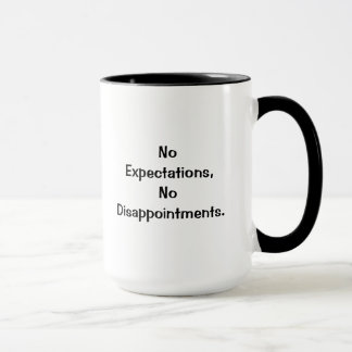 No expectations, No disappointments Mug