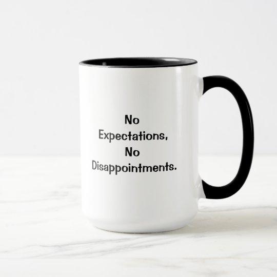 No Expectations No Disappointments Mug Zazzleca