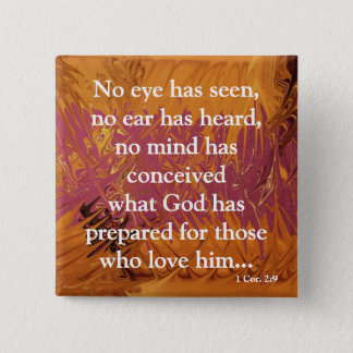 No Eye Has Seen (fired) 2 Inch Square Button