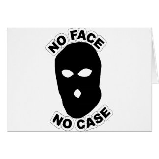 No Face No Case Card