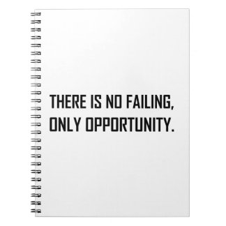 No Failing Only Opportunity Motto Spiral Notebook