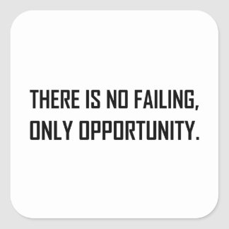 No Failing Only Opportunity Motto Square Sticker