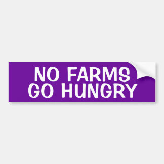 NO FARMS: GO HUNGRY BUMPER STICKER