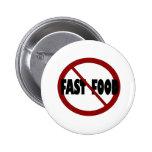No Fast Food 2 Inch Round Button