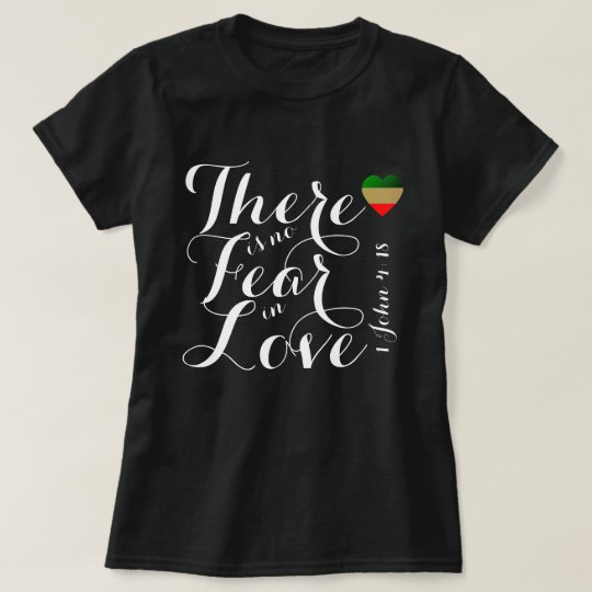 No Fear In Love T-Shirt