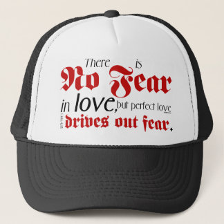 No Fear in Love Trucker Hat