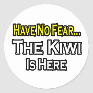 No Fear...Kiwi Is Here Classic Round Sticker